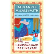 The Handsome Man's Deluxe Caf' by McCall Smith, Alexander, 9781594138089