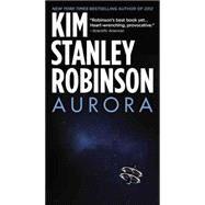 Aurora by Robinson, Kim Stanley, 9780316098090
