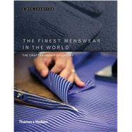 The Finest Menswear in the World: The Craftsmanship of Luxury by Crompton, Simon, 9780500518090
