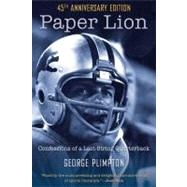 Paper Lion : Confessions of a Last-String Quarterback by George Plimpton, 9781599218090