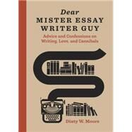 Dear Mister Essay Writer Guy by Moore, Dinty W., 9781607748090