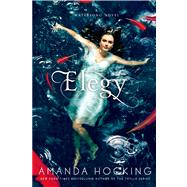 Elegy by Hocking, Amanda, 9781250008091