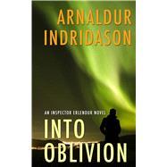Into Oblivion by Indridason, Arnaldur; Cribb, Victoria, 9781410488091