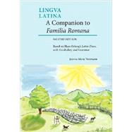 A Companion to Familia Romana: Based on Hans Orberg's Latine Disco (Lingua Latina) by Neumann, Jeanne Marie, 9781585108091