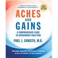 Aches and Gains by Christo, Paul J., M.D., 9781945188091