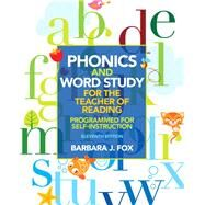 Phonics and Word Study for the Teacher of Reading Programmed for Self-Instruction by Fox, Barbara J., 9780132838092