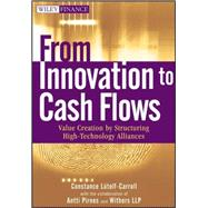 From Innovation to Cash Flows : Value Creation by Structuring High Technology Alliances by Unknown, 9780470118092
