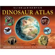 Slide and Discover: Dinosaur Atlas by Green, Jen, 9781607108092