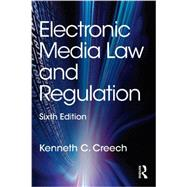 Electronic Media Law and Regulation by Creech, Kenneth, 9780415518093