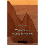 Walled States, Waning Sovereignty by Brown, Wendy, 9781935408093