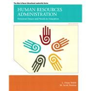 Human Resources Administration : Personnel Issues and Needs in Education by Webb, L. Dean; Norton, M. Scott, 9780132678094
