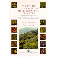 Plant Life in the World's Mediterranean Climates : California, Chile, South Africa, Australia, and the Mediterranean Basin