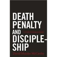Death Penalty and Discipleship by McCarthy, David Matzko, 9780814648094