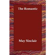The Romantic by Sinclair, May, 9781406808094