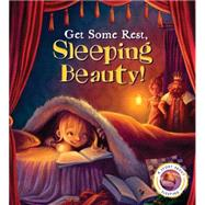Get Some Rest, Sleeping Beauty!: A Story About Sleeping by Smallman, Steve; Price, Neil, 9781609928094