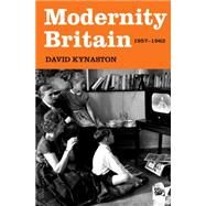 Modernity Britain 1957-1962 by Kynaston, David, 9781620408094