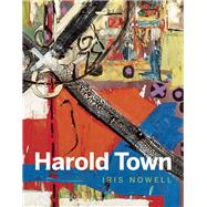 Harold Town by Nowell, Iris, 9781927958094