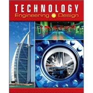 Technology: Engineering & Design, Student Edition by Unknown, 9780078768095