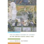 The Columbia History of Latinos in the United States Since 1960 at Biggerbooks.com