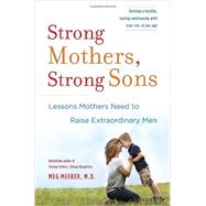 Strong Mothers, Strong Sons by MEEKER, MEG MD, 9780345518095