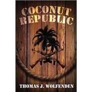 Coconut Republic by Wolfenden, Thomas J, 9781618688095