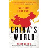 China's World by Brown, Kerry, 9781784538095