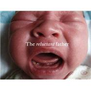 The Reluctant Father by Toledano, Phillip, 9781905928095