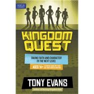 Kingdom Quest: A Strategy Guide for Teens and Their Parents/Mentors Ages 14+: Taking Faith and Character to the Next Level by Evans, Tony, 9781589978096