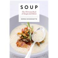 Soup by Bissonnette, Derek, 9781604338096
