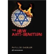 The New Anti-Semitism by Chesler, Phyllis, 9789652298096