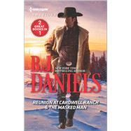 Reunion at Cardwell Ranch & The Masked Man by Daniels, B.J., 9780373838097