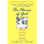 House of God : The Classic Novel of Life and Death in an American Hospital by Shem, Samuel, 9780425238097