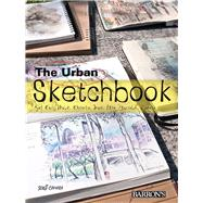 The Urban Sketchbook: Get Out, Walk, Observe, Draw, Lose Yourself, Create by Cámara, Sergi, 9781438008097