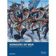 Honours of War Wargames Rules for the Seven Years' War by Flint, Keith; Rava, Giuseppe, 9781472808097