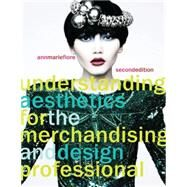 Understanding Aesthetics for the Merchandising and Design Professional by Fiore, Ann Marie, 9781563678097