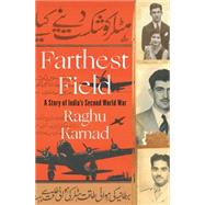 Farthest Field: An Indian Story of the Second World War by Karnad, Raghu, 9780393248098