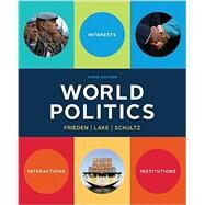 World Politics by Frieden, Jeffry A.; Lake, David A.; Schultz, Kenneth A., 9780393938098