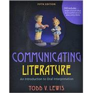 Communicating Literature: An Introduction to Oral Interpretation by LEWIS, TODD V, 9780757598098