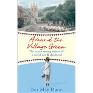 Around the Village Green by Dunn, Dot May, 9781409148098