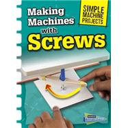 Making Machines With Screws by Oxlade, Chris, 9781410968098