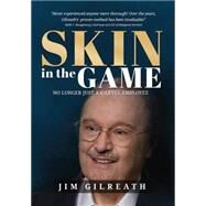 Skin in the Game by Gilreath, Jim, 9781613398098