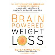 Brain-Powered Weight Loss by KINGSFORD, ELIZAYOST, DEBORA, 9781623368098