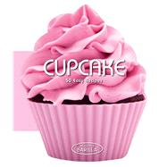 Cupcakes 50 Easy Recipes by Unknown, 9788854408098