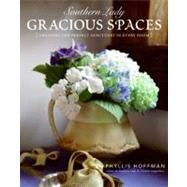 Southern Lady - Gracious Spaces : Creating the Perfect Sanctuary in Every Room by Hoffman, Phyllis, 9780061348099