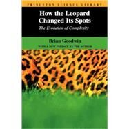 How the Leopard Changed Its Spots by Goodwin, Brian, 9780691088099