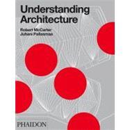 Understanding Architecture by McCarter, Robert; Pallasma, Juhani, 9780714848099