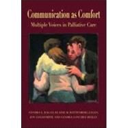 Communication as Comfort: Multiple Voices in Palliative Care by Ragan; Sandra L., 9780805858099