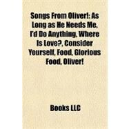 Songs from Oliver! : As Long as He Needs Me, I'd Do Anything, Where Is Love?, Consider Yourself, Food, Glorious Food, Oliver! by , 9781157138099