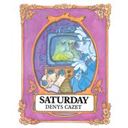 Saturday by Cazet, Denys, 9781481488099