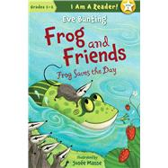 Frog and Friends: Book 6, Frog Saves the Day by Bunting, Eve; Masse, Josee, 9781585368099